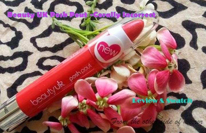 Beauty UK Post Pout (Corally Incorrect)- Review & Swatch