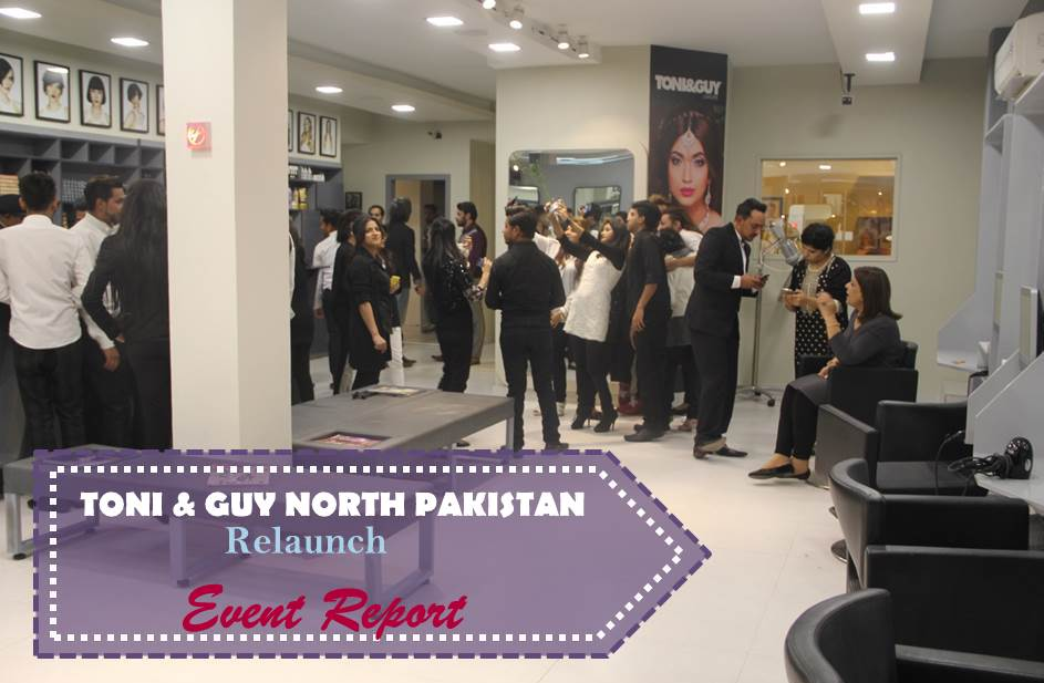 A Pampering Relaunch of Toni & Guy Gulberg, Lahore –  An Event Report