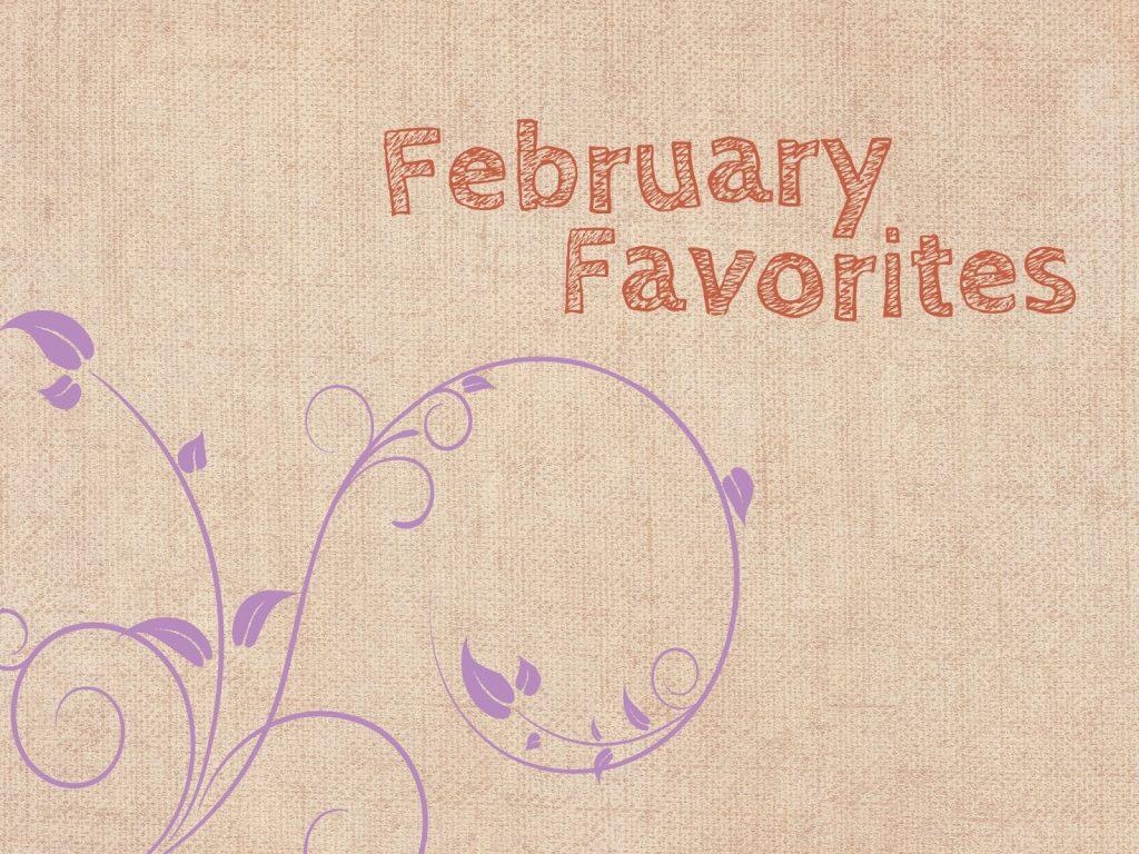 February Favourites