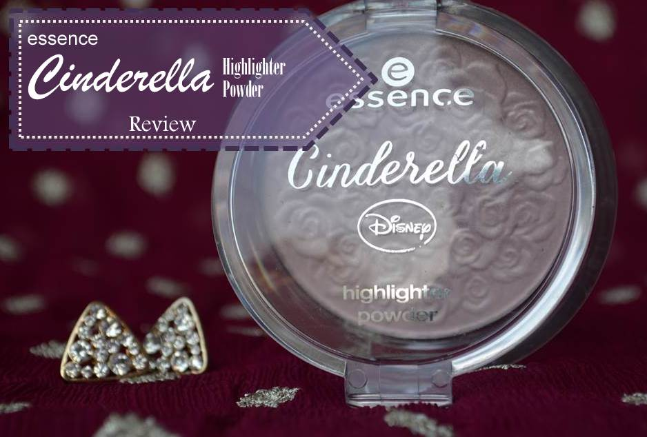 Essence cinderella Highlighter,  Something fit for a Princess's vanity!  –  Review