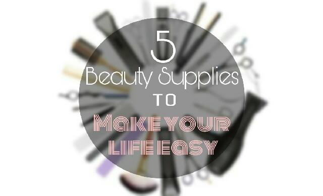 5 Beauty Tools that Make your Life Easier