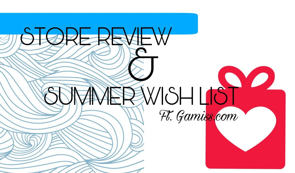 New Website & Summer Lust List ! ft. Gamiss.com
